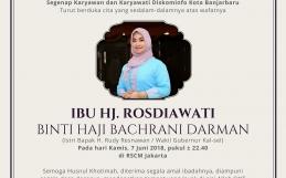 Telah berpulang ke Rahmatullah Ibu Hj. Rosdiawati