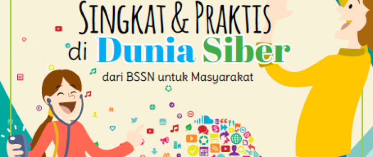 Tip Singkat & Praktis di dunia Siber dari BSSN untuk Masyarakat